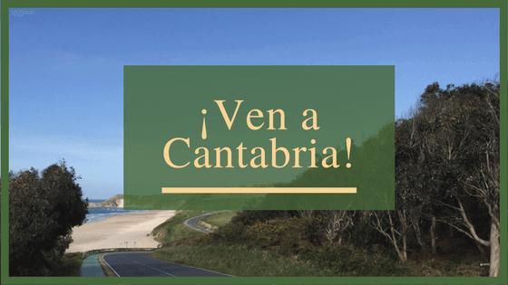 ¡Ven a Cantabria! 15 razones para venir o repetir